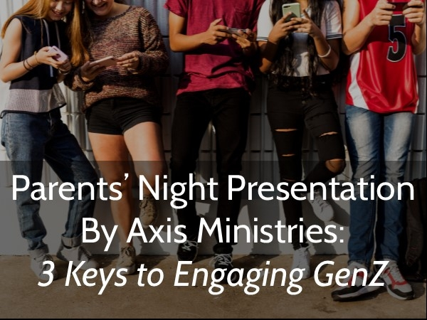 AXIS Ministries Parent Presentation